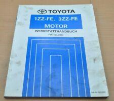 Toyota Avensis Corolla Verso Motor 1ZZ-FE 3ZZ  ZZT ZNR Werkstatthandbuch 2004