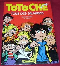 TOTOCHE - TOUS DES SAUVAGES - TABARY - DARGAUD - EO - BE