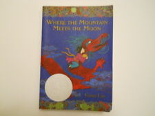 Where the Mountain Meets the Moon by Grace Lin (2011, Paperback / Paperback)
