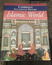 Cambridge Illustrated History of the Islamic World by Francis Robinson