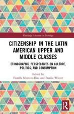 Citizenship in the Latin American Upper and Middle Classes: Ethnographic Pe.