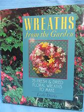 Wreaths fron the Garden Leslie Dierks 75 Fresh and Dried Wreaths Hc/Dj New