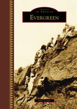 Evergreen [Images of America] [CO] [Arcadia Publishing]
