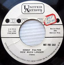 SONNY FULTON mod r&b promo 45 HOW MUCH LONGER b/w I'M GONNA TRY YA VG+ e0977
