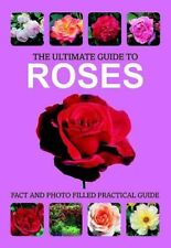 The Ultimate Guide to Roses,