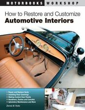 How to Restore and Customize Automotive Interiors by Dennis W. Parks (2012, P...