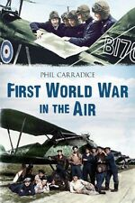 First World War in the Air, Good Condition Book, Phil Carradice, ISBN 9781445605