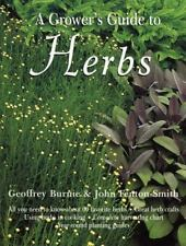A Grower's Guide to Herbs Geoffrey Burnie, John Fenton-Smith Paperback