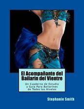 El Acompanante Del Bailarin Del Vientre : Un Cuaderno de Estudio y Guía para...