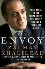 The Envoy : Navigating a Turbulent World, from Kabul to the White House by Zalma
