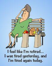 METAL FRIDGE MAGNET Feel Retired Tired Yesterday Today Friend Family Humor