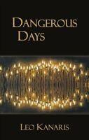 Dangerous Days by Leo Kanaris 9781910213711   Brand New   Free UK Shipping