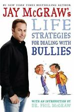 Jay McGraw's Life Strategies for Dealing with Bullies by McGraw, Jay