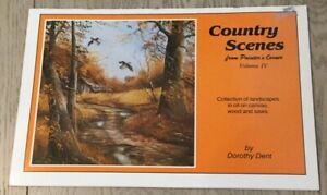 Country Scenes Volume IV Landscapes By Dorothy Dent Oil Instruction Book