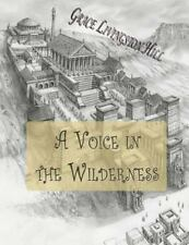 Voice in the Wilderness: By Hill, Grace Livingston