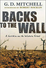 Backs to the Wall: A Iarrikin on the Western Front by Mitchell, G. D.