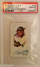2015 TOPPS A&G MINI ALEXEI RAMIREZ PSA 10. HAND-NUMBERED! ONLY COPY IN EXISTENCE