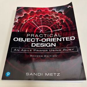 Practical Object-Oriented Design in Ruby by Sandi Metz 2nd Edition