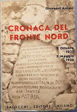 Cronaca del fronte nord 1935 - 1936 Giovanni Artieri 1937 Militare AOI Africa