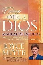 Como Oir a Dios Manual de Estudio : Aprende a Conocer su Voz y Tomar las...