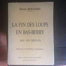 RARE. CHASSE AU LOUP VENERIE « la fin des loups en bas Berry   (Ed 1977)