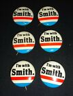 Lot of 6 Vintage 'I'M WITH SMITH' CAMPAIGN Buttons Ralph Tyler Smith IL Senator