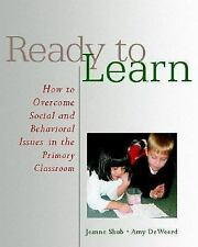 Ready to Learn: How to Overcome Social and Behavioral Issues in the Primary Clas