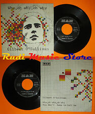 LP 45 7''GILBERT O'SULLIVAN Why oh why You don't 1973 italy MAM (*)cd mc dvd