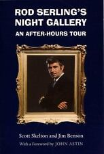Rod Serling's Night Gallery : An After-Hours Tour by Jim Benson and Scott...