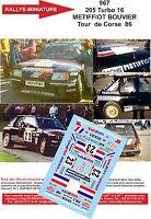 DECALS 1/18 REF 967 PEUGEOT 205 TURBO 16 METIFFIOT TOUR DE CORSE 1986 RALLYE