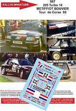 DÉCALS 1/24 réf 967 PEUGEOT 205 Turbo 16 METIFFIOT BOUVIER Tour  de Corse  1986