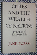 JANE JACOBS Cities and the Wealth of Nations, Principles of Economic Life HC 1st