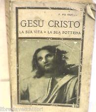 GESU CRISTO La sua vita La sua dottrina Pio Ciuti D Auria Biblica Bibbia Storia