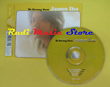 CD Singolo JAMES IHA Be strong now 1998 eu VIRGIN HUTCD99 no lp mc dvd vhs (S14)