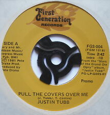 """JUSTIN TUBB - Pull The Covers Over Me - Ex 7"""" Single First Generation FGS-004"""