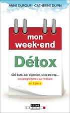 MON WEEK END DETOX - ANNE DUFOUR ET CATHERINE DUPIN