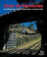 Casa de Hacienda: Architecture in the Colombian Countryside