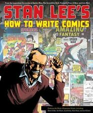 Stan Lee's How to Write Comics: From the Legendary Co-Creator of Spider-Man, the