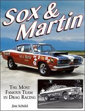 Sox and Martin: the Most Famous Team in Drag Racing by Jim Schild (2016,...