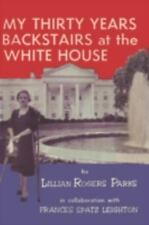 My Thirty Years Backstairs at the White House: By Lillian Rogers Parks