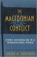 The Macedonian Conflict: Ethnic Nationalism in a Transnational World-ExLibrary