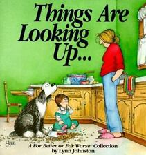 Things Are Looking Up... : A for Better or for Worse Collection by Lynn Johnston