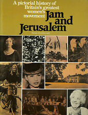 Jam And Jerusalem: A Pictorial History Of The Women'S Institute by Simon Goodeno