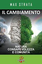 IL CAMBIAMENTO Natura Consapevolezza e Comunità Strata 1°ediz. DISSENSI 2017