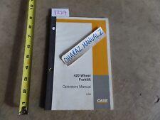 CASE 420 Wheel Forklift Fork Lift Operator's Manual 9-791