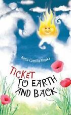 Ticket to Earth and Back by Anna Kupka (2014, Paperback)