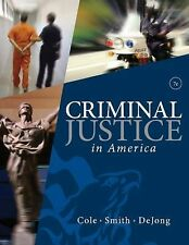 Criminal Justice in America by Cole, George F., Smith, Christopher E., DeJong,