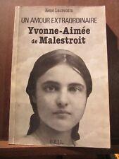 René Laurentin: Un amour extraordinaire Yvonne-Aimé de Malestroit