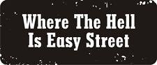 3 - Where The Hell Is Easy Street Hard Hat Biker Helmet Sticker Bs578