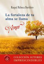 La fortaleza de tu alma se llama, amor. ENVÍO URGENTE (ESPAÑA)